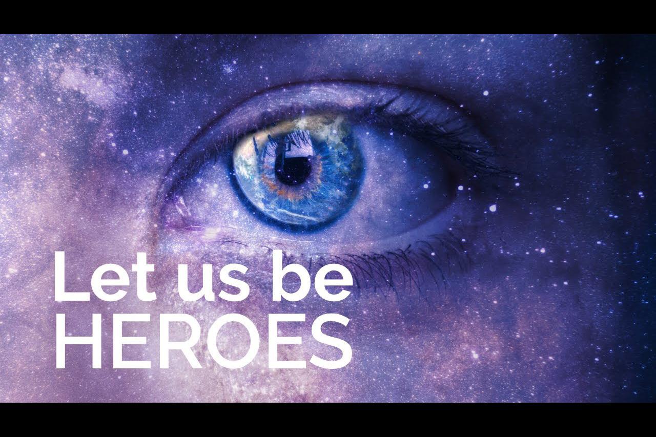 let_us_be_heroes