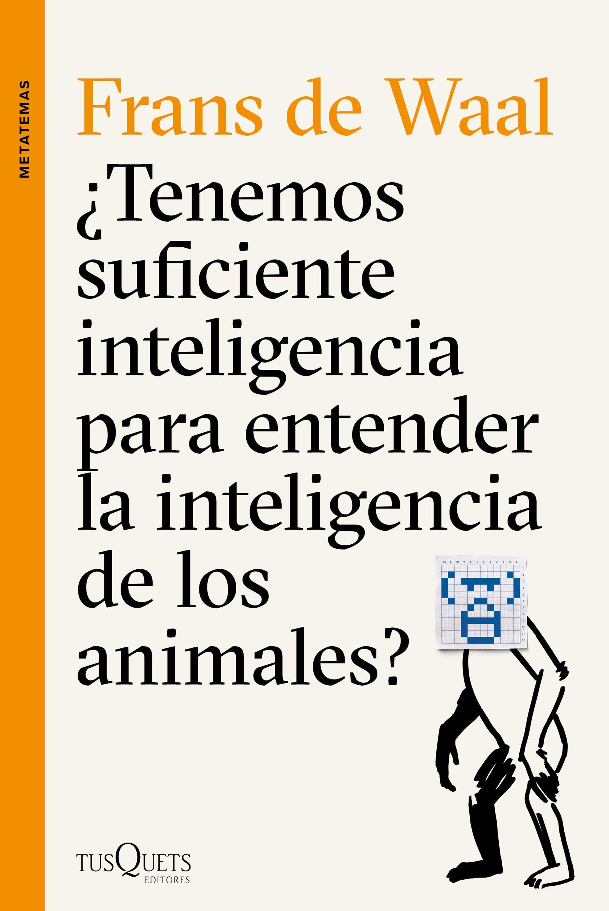 tenemos suficiente inteligencia para entender la inteligencia de los animales frans de waal
